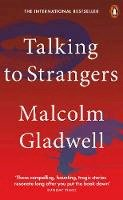 Gladwell, Malcolm - Talking to Strangers: What We Should Know about the People We Don't Know - 9780141988504 - 9780141988504