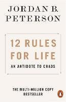 Jordan B. Peterson - 12 Rules for Life: An Antidote to Chaos - 9780141988511 - 9780141988511