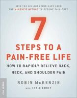 McKenzie, Robin, Kubey, Craig - 7 Steps to a Pain-Free Life: How to Rapidly Relieve Back, Neck, and Shoulder Pain - 9780142180693 - V9780142180693