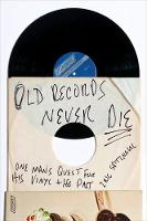 Spitznagel, Eric - Old Records Never Die: One Man's Quest for His Vinyl and His Past - 9780142181614 - V9780142181614
