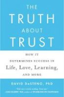 DeSteno, David - The Truth About Trust: How It Determines Success in Life, Love, Learning, and More - 9780142181669 - V9780142181669