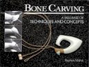 Myhre, Stephen - Bone Carving: A Skillbase of Techniques and Concepts - 9780143009979 - V9780143009979
