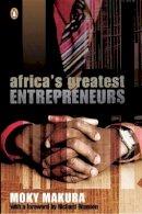 Makura, Moky - Africa's Greatest Entrepreneurs - 9780143024309 - V9780143024309