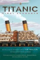 Various - Titanic, First Accounts: (Classics Deluxe Edition) (Penguin Classics Deluxe Editio) - 9780143106623 - V9780143106623
