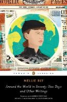 Bly, Nellie - Around the World in Seventy-Two Days and Other Writings (Penguin Classics) - 9780143107408 - V9780143107408