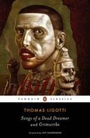 Ligotti, Thomas - Songs of a Dead Dreamer and Grimscribe - 9780143107767 - V9780143107767