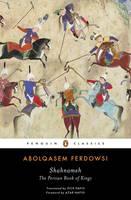 Ferdowsi, Abolqasem - Shahnameh: The Persian Book of Kings (Penguin Classics) - 9780143108320 - V9780143108320