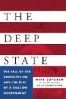 Lofgren, Mike - The Deep State: The Fall of the Constitution and the Rise of a Shadow Government - 9780143109938 - V9780143109938