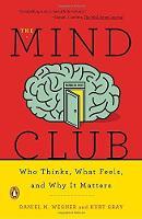 Wegner, Daniel M., Gray, Kurt - The Mind Club: Who Thinks, What Feels, and Why It Matters - 9780143110026 - V9780143110026