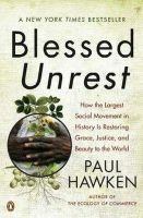 Hawken, Paul - Blessed Unrest: How the Largest Social Movement in History Is Restoring Grace, Justice, and Beauty to the World - 9780143113652 - V9780143113652