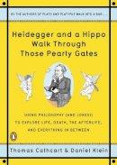 Cathcart, Thomas; Klein, Daniel - Heidegger and a Hippo Walk Through Those Pearly Gates - 9780143118251 - V9780143118251
