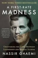 Ghaemi, Nassir - A First-Rate Madness: Uncovering the Links Between Leadership and Mental Illness - 9780143121336 - V9780143121336