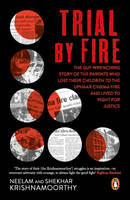Neelam, Shekhar Krishnamoorthy - Trial by Fire: The Tragic Tale of the Uphaar Fire Tragedy - 9780143425830 - V9780143425830