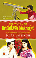 Jai Arjun Singh - The World of Hrishikesh Mukherjee: The Filmaker Everyone Loves - 9780143427612 - V9780143427612