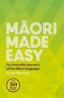 Morrison, Scotty - Maori Made Easy - 9780143570912 - V9780143570912