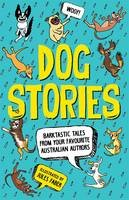 Faber, Jules - Dog Stories: Barktastic Tales From Your Favourite Australian Authors - 9780143780977 - V9780143780977