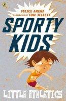 Arena, Felice - Little Athletics (Sporty Kids) - 9780143783183 - V9780143783183