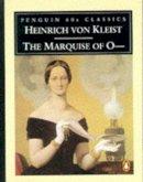 Kleist, Heinrich von - The Marquise of O (Classic, 60s) - 9780146001871 - KEX0276314