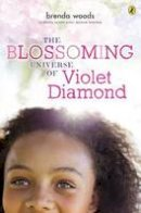 Woods, Brenda - The Blossoming Universe of Violet Diamond - 9780147514301 - V9780147514301