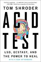 Shroder, Tom - Acid Test: LSD, Ecstasy, and the Power to Heal - 9780147516374 - V9780147516374