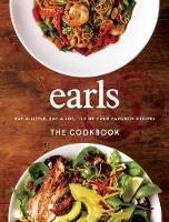 Earls Restaurant - Earls The Cookbook: Eat a Little. Eat a Lot. 110 of Your Favourite Recipes - 9780147530073 - V9780147530073
