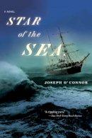 O'Connor, Joseph - Star of the Sea - 9780156029667 - KNH0001609