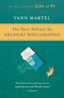 Martel, Yann - The Facts Behind the Helsinki Roccamatios - 9780156032452 - KST0020335