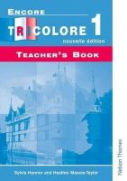 Honnor, Sylvia; Mascie-Taylor, Heather - Encore Tricolore 1 - Teacher's Book - 9780174402725 - V9780174402725