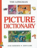 Ashworth, Julie; Clark, John - Longman Picture Dictionary - 9780175564545 - V9780175564545