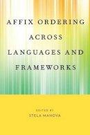 - Affix Ordering Across Languages and Frameworks - 9780190210434 - V9780190210434