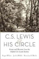 - C. S. Lewis and His Circle: Essays and Memoirs from the Oxford C.S. Lewis Society - 9780190214340 - V9780190214340