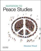 Wood, Houston - Invitation to Peace Studies - 9780190217136 - V9780190217136