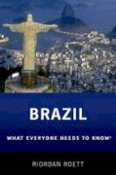 Roett, Riordan - Brazil: What Everyone Need to Know® (What Everyone Needs To Know) - 9780190224530 - V9780190224530