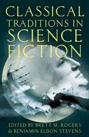 - Classical Traditions in Science Fiction (Classical Presences) - 9780190228330 - V9780190228330