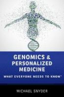 Snyder, Michael - Genomics and Personalized Medicine: What Everyone Needs to Know - 9780190234768 - V9780190234768