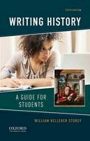 Kelleher Storey, William - Writing History: A Guide for Students - 9780190238940 - V9780190238940