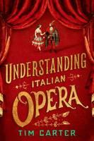 Carter, Tim - Understanding Italian Opera - 9780190247942 - V9780190247942