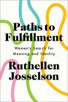 Josselson, Ruthellen - Paths to Fulfillment: Women's Search for Meaning and Identity - 9780190250393 - V9780190250393