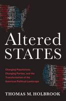 Holbrook, Thomas M. - Altered States: Changing Populations, Changing Parties, and the Transformation of the American Political Landscape - 9780190269128 - V9780190269128