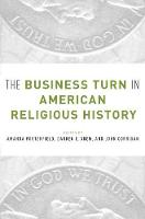 - The Business Turn in American Religious History - 9780190280208 - V9780190280208