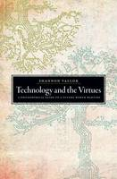 Vallor, Shannon - Technology and the Virtues: A Philosophical Guide to a Future Worth Wanting - 9780190498511 - V9780190498511
