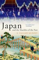 Murphy, R. Taggart - Japan and the Shackles of the Past - 9780190619589 - V9780190619589