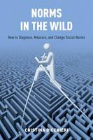 Bicchieri, Cristina - Norms in the Wild: How to Diagnose, Measure, and Change Social Norms - 9780190622053 - V9780190622053