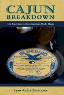 Brasseaux, Ryan André - Cajun Breakdown - 9780190628444 - V9780190628444