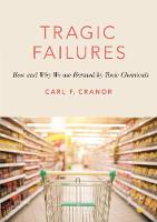 Cranor, Carl F. - Tragic Failures: How and Why We are Harmed by Toxic Chemicals (The Romanell Lectures) - 9780190635756 - V9780190635756