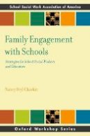 Chavkin, Nancy Feyl - Family Engagement with Schools: Strategies for School Social Workers and Educators (SSWAA Workshop Series) - 9780190642129 - V9780190642129