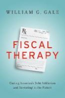Gale, William G. - Fiscal Therapy - 9780190645410 - V9780190645410