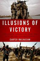 Malkasian, Carter - Illusions of Victory: The Anbar Awakening and the Rise of the Islamic State - 9780190659424 - V9780190659424