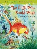 Bush, John - The Fish Who Could Wish - 9780192727138 - V9780192727138