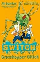 Sparkes, Ali - Grasshopper Glitch - 9780192729347 - V9780192729347